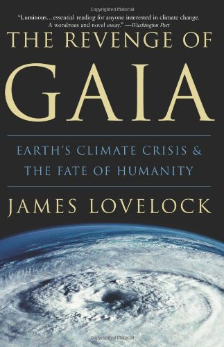 Revenge of Gaia Earth's Climate Crisis and the Fate of Humanity  2007 edition cover