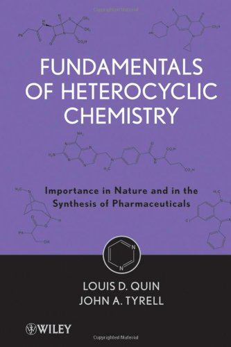 Fundamentals of Heterocyclic Chemistry Importance in Nature and in the Synthesis of Pharmaceuticals  2010 edition cover