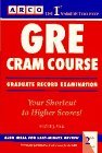 GRE Cram Course : Graduate Record Examination 2nd 9780671846695 Front Cover