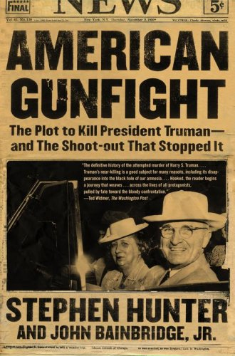 American Gunfight The Plot to Kill President Truman - And the Shoot-Out That Stopped It N/A edition cover