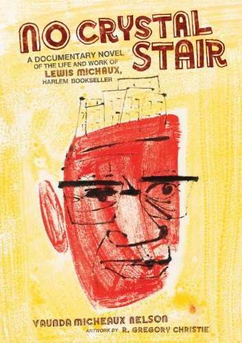 No Crystal Stair A Documentary Novel of the Life and Work of Lewis Michaux, Harlem Bookseller  2012 9780761361695 Front Cover
