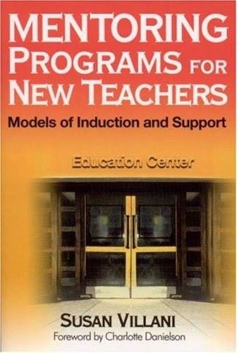 Mentoring Programs for New Teachers Models of Induction and Support  2002 9780761978695 Front Cover