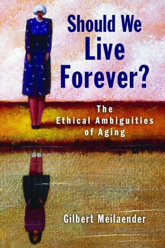 Should We Live Forever? The Ethical Ambiguities of Aging  2013 edition cover