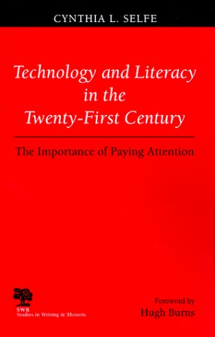 Technology and Literacy in the Twenty-First Century The Importance of Paying Attention  1999 edition cover