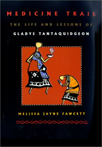 Medicine Trail The Life and Lessons of Gladys Tantaquidgeon  2000 edition cover