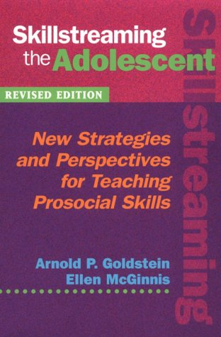 Skillstreaming the Adolescent New Strategies and Perspectives for Teaching Prosocial Skills 2nd 1997 (Revised) 9780878223695 Front Cover