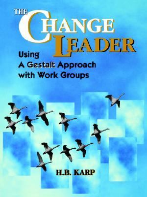 Change Leader Using a Gestalt Approach with Work Groups  1996 9780883904695 Front Cover