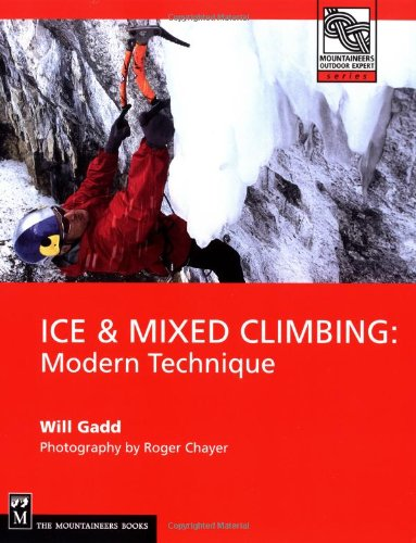 Ice and Mixed Climbing Modern Technique  2003 9780898867695 Front Cover