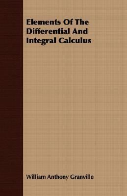 Elements of the Differential and Integral Calculus  N/A 9781406700695 Front Cover