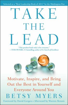 Take the Lead Motivate, Inspire, and Bring Out the Best in Yourself and Everyone Around You N/A edition cover