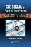 Six Sigma for Powerful Improvement A Green Belt Dmaic Training System with Software Tools and a 25-Lesson Course  2013 edition cover