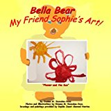 Bella Bear My Friend Sophie's Art!  N/A 9781484818695 Front Cover