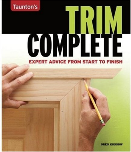 Trim Complete Expert Advice from Start to Finish  2007 edition cover