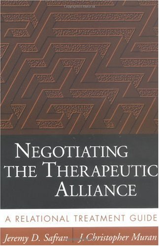 Negotiating the Therapeutic Alliance A Relational Treatment Guide  2003 edition cover