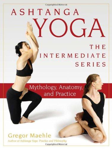 Ashtanga Yoga Mythology, Anatomy, and Practice  2009 edition cover