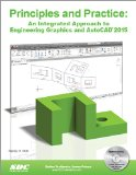 Principles and Practice: An Integrated Approach to Engineering Graphics and Autocad 2015  2014 edition cover