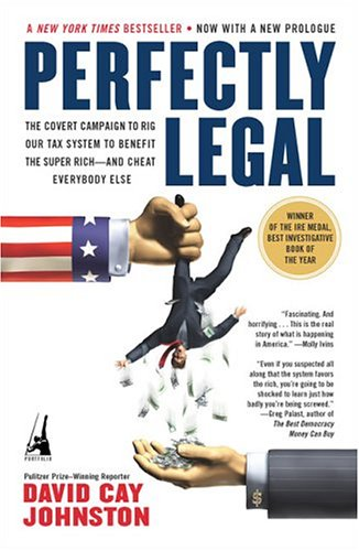 Perfectly Legal The Covert Campaign to Rig Our Tax System to Benefit the Super Rich -- and Cheat Everybody Else  2003 edition cover