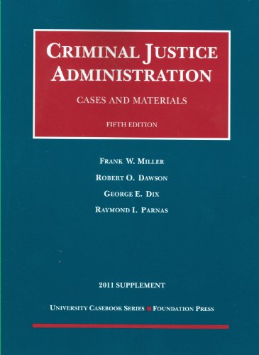 Criminal Justice Administration Cases and Materials 5th 2011 (Revised) edition cover
