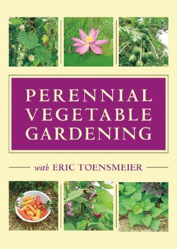 Perennial Vegetable Gardening With Eric Toensmeier:   2012 edition cover