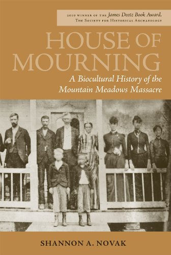 House of Mourning A Biocultural History of the Mountain Meadows Massacre  2011 edition cover