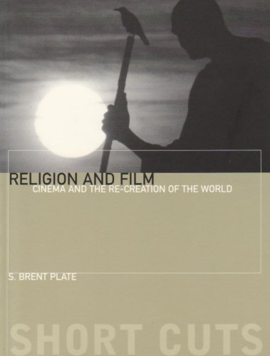 Religion and Film Cinema and the Re-Creation of the World  2008 edition cover