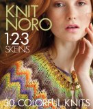 Knit Noro 1 2 3 Skeins 30 Colorful Knits  2014 9781936096695 Front Cover