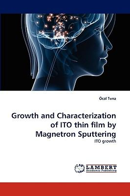 Growth and Characterization of Ito Thin Film by Magnetron Sputtering  N/A 9783838365695 Front Cover