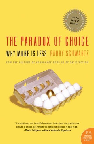 Paradox of Choice Why More Is Less  2005 9780060005696 Front Cover