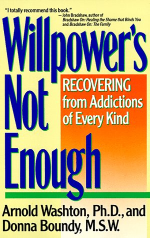 Willpower's Not Enough Understanding and Overcoming Addiction and Compulsion  1989 (Reprint) edition cover