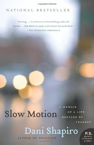 Slow Motion A Memoir of a Life Rescued by Tragedy N/A edition cover