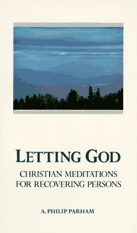 Letting God - Revised Edition Christian Meditations for Recovery  1987 (Revised) 9780062506696 Front Cover