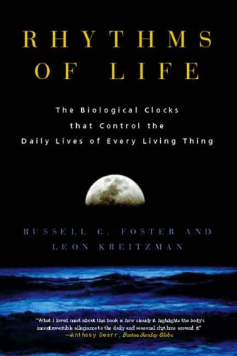 Rhythms of Life The Biological Clocks That Control the Daily Lives of Every Living Thing N/A edition cover