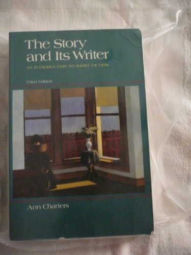 Story and Its Writer : An Introduction to Short Fiction 3rd edition cover