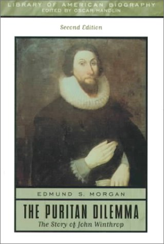 Puritan Dilemma The Story of John Winthrop 2nd 1999 (Revised) edition cover