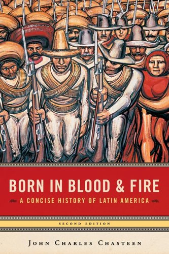 Born in Blood and Fire A Concise History of Latin America 2nd 2005 edition cover
