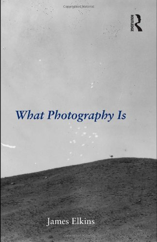 What Photography Is   2011 9780415995696 Front Cover