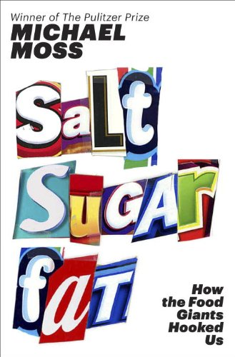 Salt Sugar Fat: How the Food Giants Hooked Us  2013 edition cover