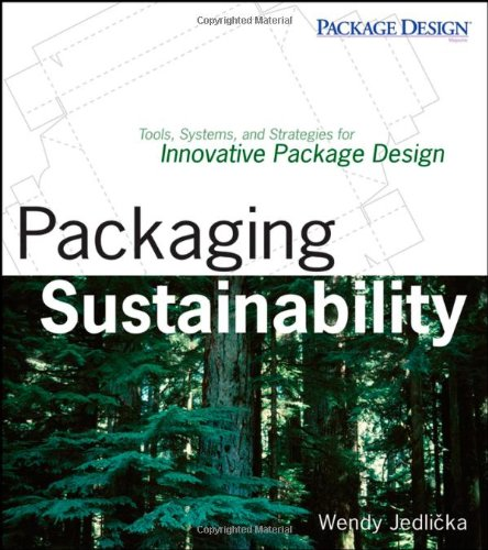 Packaging Sustainability Tools, Systems, and Strategies for Innovative Package Design  2009 edition cover