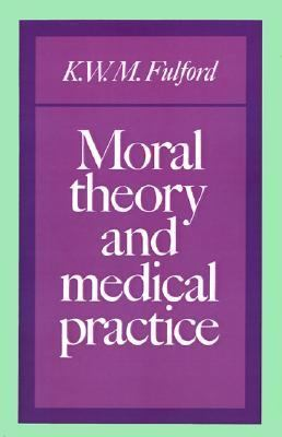 Moral Theory and Medical Practice   1989 9780521388696 Front Cover