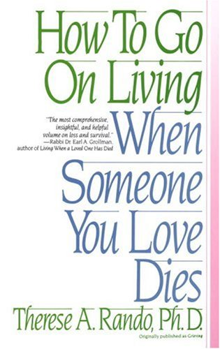 How to Go on Living When Someone You Love Dies   1988 edition cover