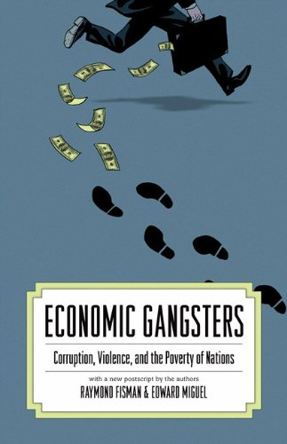 Economic Gangsters Corruption, Violence, and the Poverty of Nations  2010 (Revised) edition cover