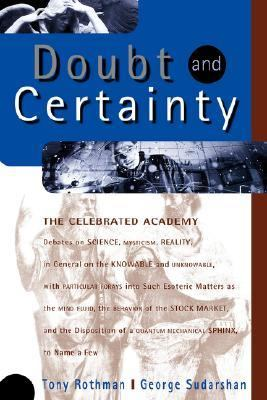 Doubt and Certainty The Celebrated Academy Debates on Science, Mysticism Reality  1999 9780738201696 Front Cover