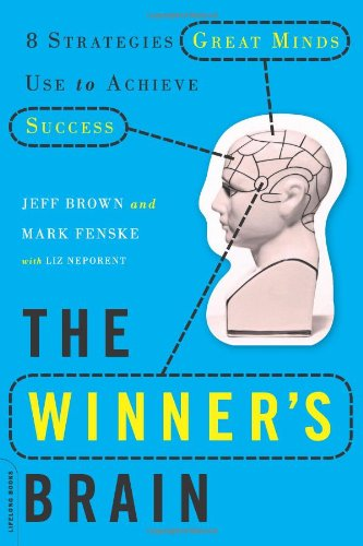 Winner's Brain 8 Strategies Great Minds Use to Achieve Success N/A edition cover