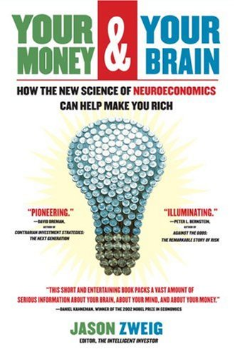 Your Money and Your Brain How the New Science of Neuroeconomics Can Help Make You Rich N/A edition cover