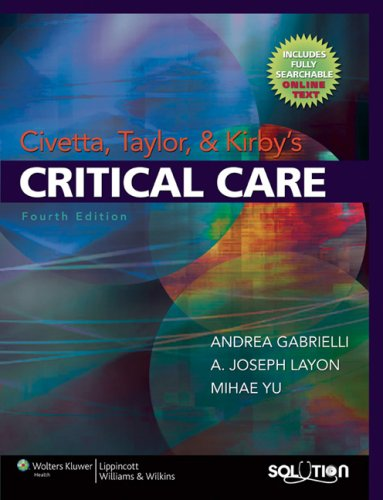 Civetta, Taylor and Kirby's Critical Care  4th 2009 (Revised) 9780781768696 Front Cover
