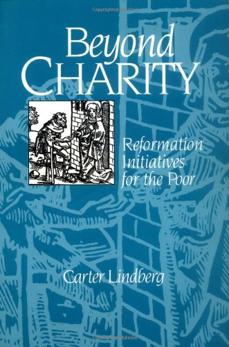 Beyond Charity Reformation Initiatives for the Poor N/A edition cover