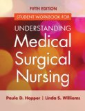 Student Workbook for Understanding Medical Surgical Nursing  5th 2015 (Revised) 9780803640696 Front Cover