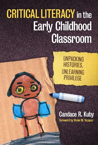 Critical Literacy in the Early Childhood Classroom Unpacking Histories, Unlearning Privilege N/A edition cover