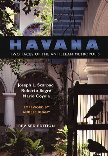 Havana Two Faces of the Antillean Metropolis 2nd 2002 (Revised) edition cover