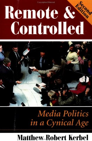 Remote and Controlled Media Politics in a Cynical Age 2nd 1999 (Revised) edition cover